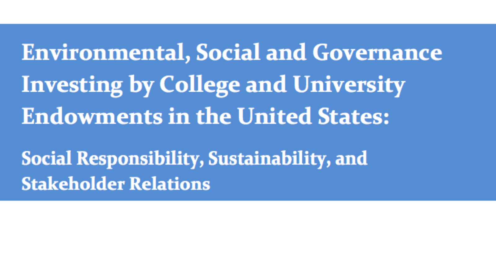 Environmental, Social and Governance Investing by College and University Endowments in the United States