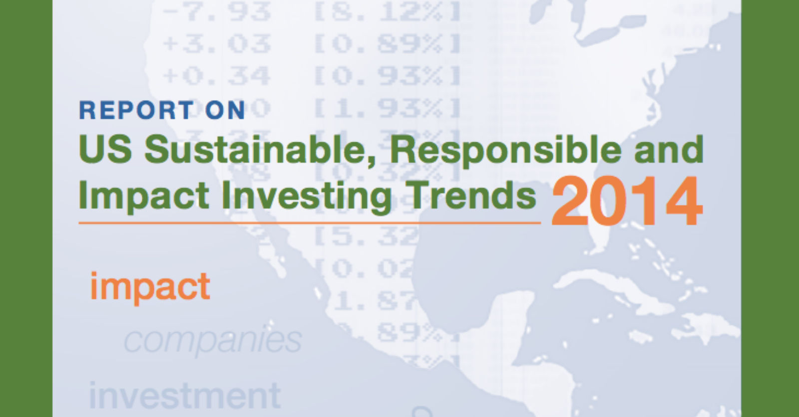 Report on US Sustainable, Responsible, and Impact Investing Trends 2014