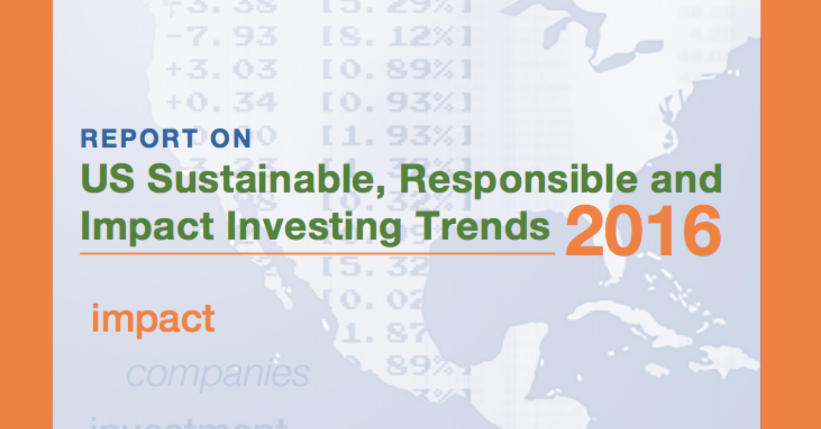 Report on US Sustainable, Responsible, and Impact Investing Trends 2016