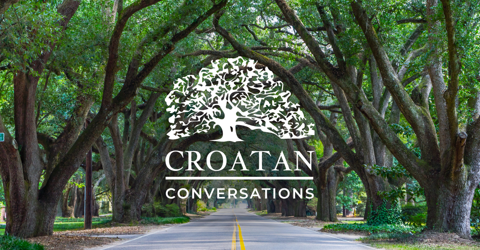 Croatan Conversations