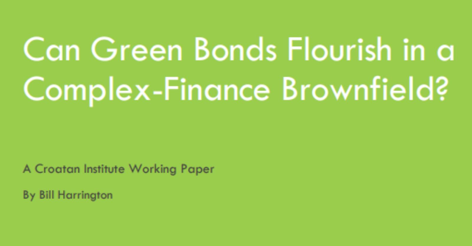 Can Green Bonds Flourish in a Complex-Finance Brownfield?